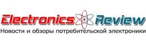 Electronics-review.ru - обзоры электроники и бытовой техники